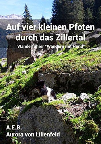 Auf vier kleinen Pfoten durch das Zillertal: Wanderführer