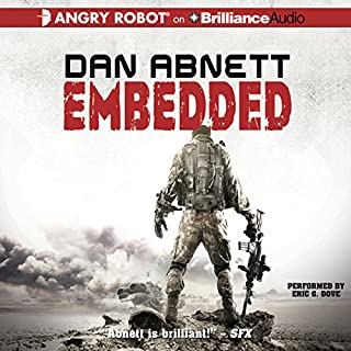 Embedded                   By:                                                                                                                                 Dan Abnett                               Narrated by:                                                                                                                                 Eric G. Dove                      Length: 8 hrs and 47 mins     85 ratings     Overall 4.2