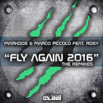 Fly Again 2016 (feat. Rosy) [The Remixes]