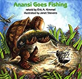 Anansi Goes Fishing (Anansi the Trickster)