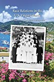 Race Relations in the U.S. Virgin Islands: St. Thomas - a Centennial Retrospective
