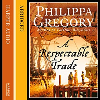 A Respectable Trade                   By:                                                                                                                                 Philippa Gregory                               Narrated by:                                                                                                                                 Jenny Agutter                      Length: 2 hrs and 51 mins     2 ratings     Overall 3.5