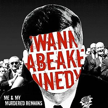 I Wanna Be a Kennedy