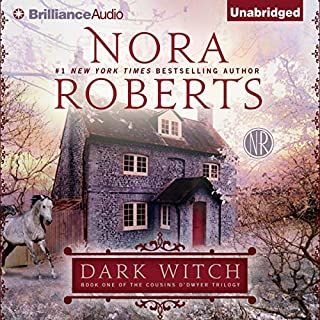 Dark Witch     The Cousins O'Dwyer Trilogy, Book 1              Written by:                                                                                                                                 Nora Roberts                               Narrated by:                                                                                                                                 Katherine Kellgren                      Length: 10 hrs and 41 mins     44 ratings     Overall 4.3