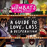 Songtexte von The Wombats - A Guide to Love, Loss & Desperation