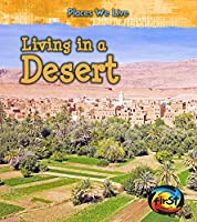 Living in a Desert (Places We Live)