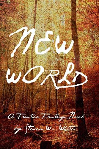 New World: a Frontier Fantasy Novel