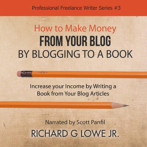How to Make Money from Your Blog by Blogging to a Book audiobook cover art