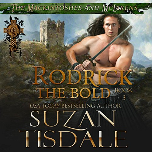 Rodrick the Bold     The Mackintoshes and McLarens, Book 3              By:                                                                                                                                 Suzan Tisdale                               Narrated by:                                                                                                                                 Brad Wills                      Length: 5 hrs and 48 mins     82 ratings     Overall 4.8