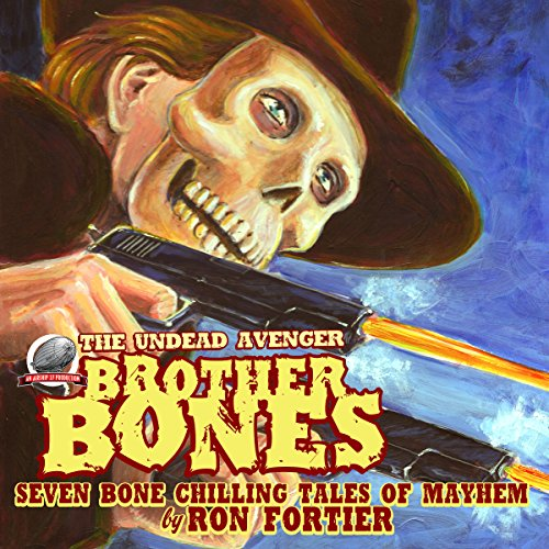 Brother Bones: The Undead Avenger Audiobook By Ron Fortier cover art