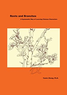 Roots and Branches: A Systematic Way of Learning Chinese Characters
