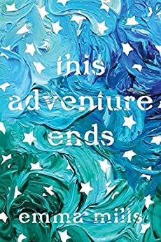 This Adventure Ends by [Emma Mills]