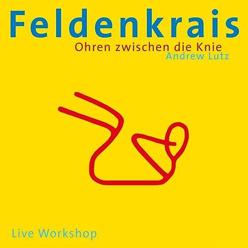 Feldenkrais - Ohren zwischen die Knie (Live Workshop)