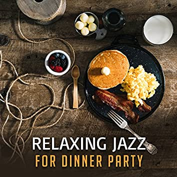 Relaxing Jazz for Dinner Party
