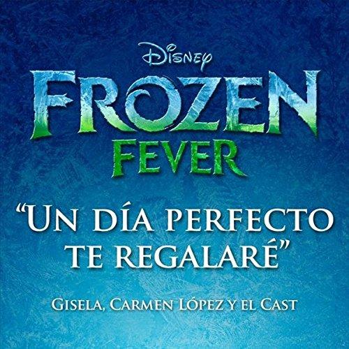 Frozen Fever: Un Día Perfecto Te Regalaré