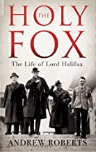 The Holy Fox: The Life of Lord Halifax