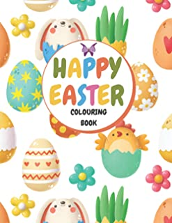 Happy Easter Colouring book: for Kids Ages 4-8 with 99 Pages of Colouring : Eggs - Baskets - Bunnies - Little chicks - Fig...