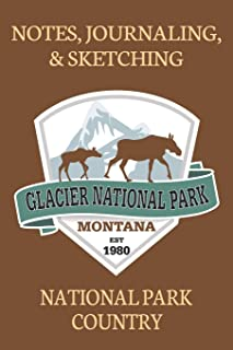 Notes Journaling & Sketching Glacier National Park Montana EST 1980: National Park Country Adventures Lined And Half Blank...
