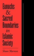 Eunuchs and Sacred Boundaries in Islamic Society (Studies in Middle Eastern History)