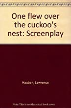 One flew over the cuckoo's nest: Screenplay