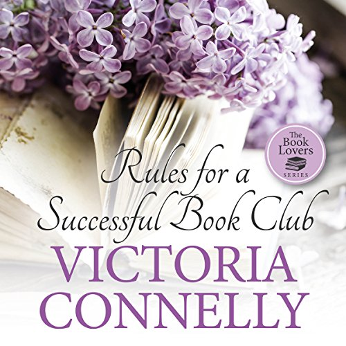 Rules for a Successful Book Club     The Book Lovers 2              By:                                                                                                                                 Victoria Connelly                               Narrated by:                                                                                                                                 Jan Cramer                      Length: 8 hrs and 41 mins     5 ratings     Overall 4.6