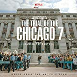 The Trial Of The Chicago 7 (Music From The Netflix Film)