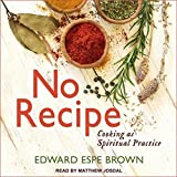 No Recipe Lib/E: Cooking as Spiritual Practice