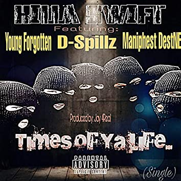 Times of your Life (feat. Young Forgotten, D-Spillz, Maniphest DestNE)