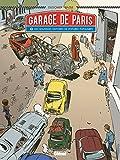 Le Garage de Paris - Tome 02: Dix nouvelles histoires de voitures populaires
