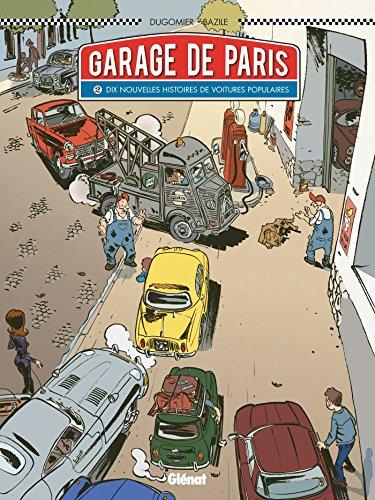 Le Garage de Paris - Tome 02 : Dix nouvelles histoires de voitures populaires
