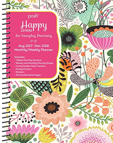 Posh Happy Living 2017-2018 Monthly/Weekly Planner: For Everyday Positivity