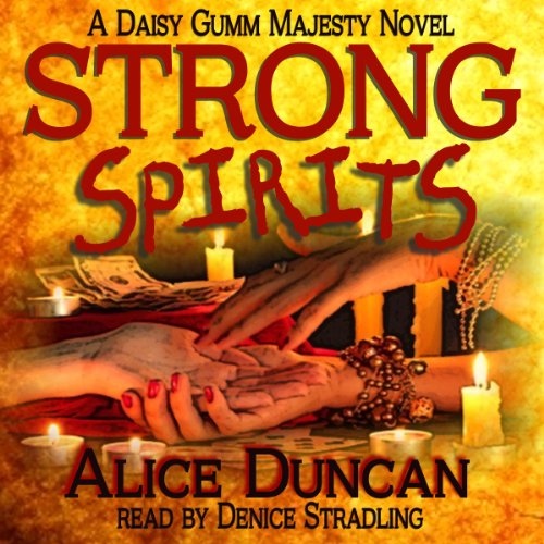 Strong Spirits     A Daisy Gumm Majesty Mystery, Book 1              By:                                                                                                                                 Alice Duncan                               Narrated by:                                                                                                                                 Denice Stradling                      Length: 9 hrs and 27 mins     32 ratings     Overall 3.7