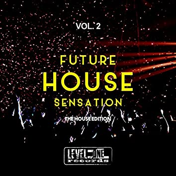 Future House Sensation, Vol. 2 (The House Edition)