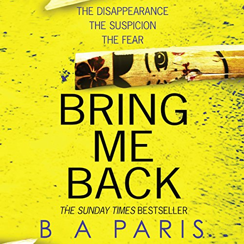 Bring Me Back                   By:                                                                                                                                 B A Paris                               Narrated by:                                                                                                                                 Kevin Hely,                                                                                        Cathleen McCarron                      Length: 7 hrs and 37 mins     644 ratings     Overall 3.8