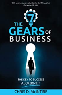 The 7 Gears of Business: The Key to Success: A Journey