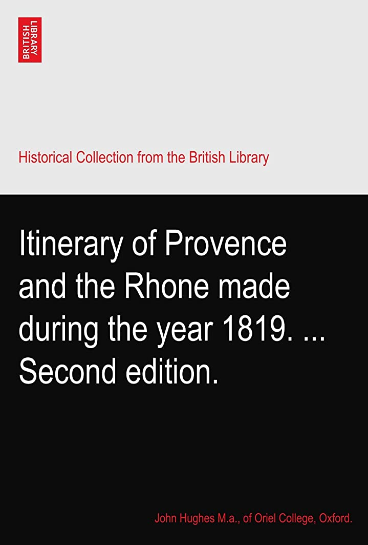トランスミッション偽物良心的Itinerary of Provence and the Rhone made during the year 1819. ... Second edition.