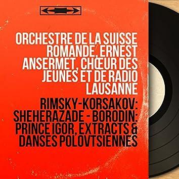 Rimsky-Korsakov: Shéhérazade - Borodin: Prince Igor, Extracts & Danses polovtsiennes (Stereo Version)