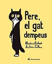 Pere, el Gat Dempeus: Llibre per a nens de 2 a 5 anys: El valor de l'amistat i l'acceptació de les diferències: De Jean Jullien (Contes amb valors)