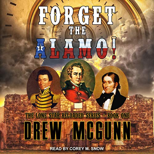 Forget the Alamo! audiobook cover art