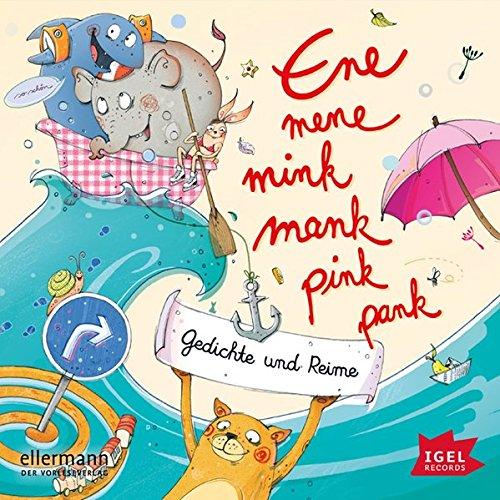 Ene mene mink mank pink pank: Gedichte und Reime
