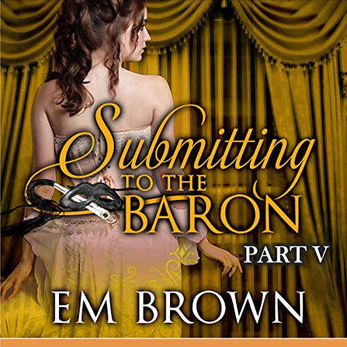 Submitting to the Baron, Part V audiobook cover art