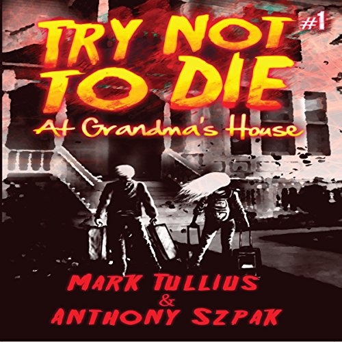 Try Not to Die: At Grandma's House audiobook cover art