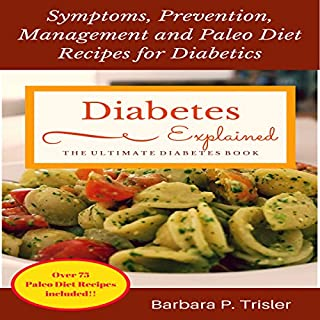 Diabetes: Symptoms, Prevention, Management and Paleo Diet Recipes for Diabetics cover art