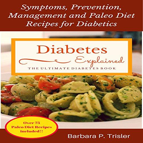 Diabetes: Symptoms, Prevention, Management and Paleo Diet Recipes for Diabetics audiobook cover art