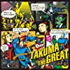 TAKUMA THE GREAT