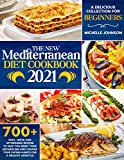The New Mediterranean Diet Cookbook 2021: A Delicious Collection of 700+ Easy, Quick and Affordable Recipes to Help You...