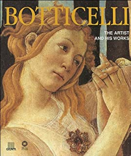 Botticelli: The Artist and His Works