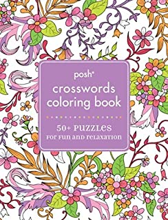 Posh Crosswords Adult Coloring Book: 55 Puzzles for Fun & Relaxation