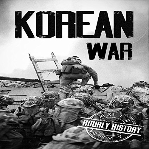 Korean War Audiobook By Hourly History cover art