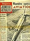 Benjamin, Jeunesse actualité - N°222 : Numéro Spécial Aviation - 'Pete' Everest l'indestructible Pilote de Cauchemar - La Galathea - Le Wellington tragique, par H. LEDOUX - Le terrible dossier des avions perdus ...
